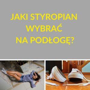 Przeczytaj artykuł Styroshop o tym, jak wybrać styropian na podłogę i mądrze zainwestuj w swój dom!