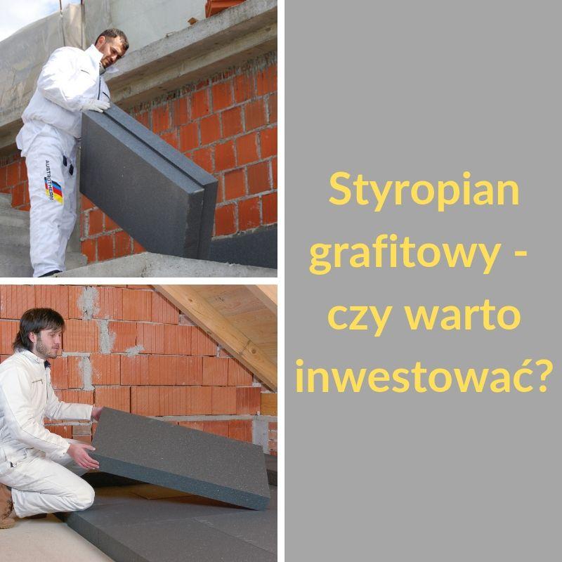 Fakty i mity na temat styropianu grafitowego - sprawdź, czy warto w niego inwestować.