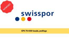 Swisspor EPS 70-038 fasada podłoga - nowy produkt do ociepleń elewacji i podłogi